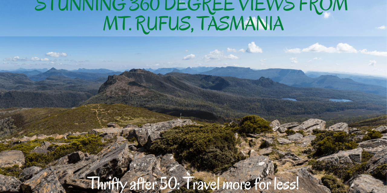 Stunning 360 degree views from Mt Rufus, Tasmania