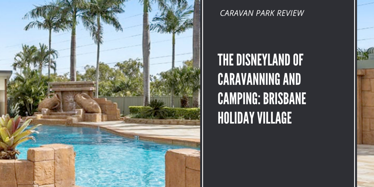 The Disneyland of Caravanning and Camping!
