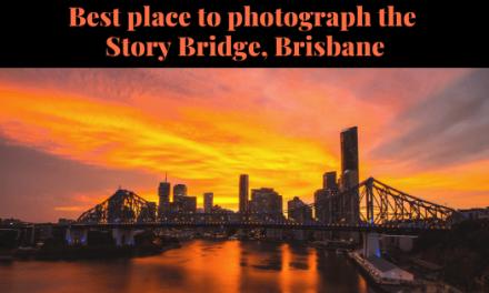 Best place to photograph the Story Bridge, Brisbane