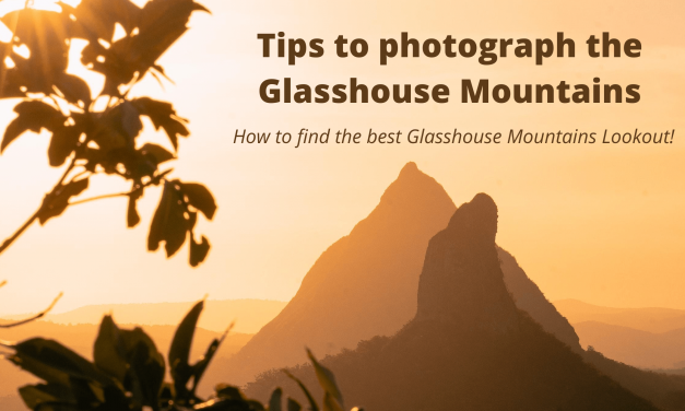 Tips to photograph the Glasshouse Mountains: How to find the best Glasshouse Mountains Lookout!