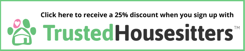 Click here to receive a 25% discount when you sign up with Trusted House Sitters.