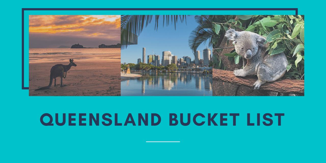 Queensland Bucket List: The Best Queensland Tourist Attractions!