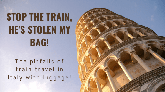 Stop the train, he's stolen my bag: The pitfalls of train travel in Italy with luggage!
