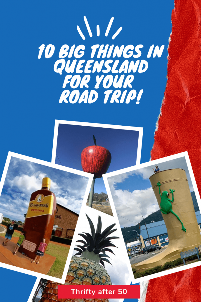 10 Big Things in Qld - Thrifty after 50