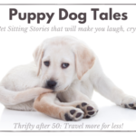 Puppy Dog Tales: Eye-opening Pet Sitting Stories that will make you laugh, cry and be afraid!