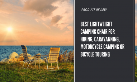 Best lightweight camping chair for hiking, caravanning, motorcycle camping or bicycle touring