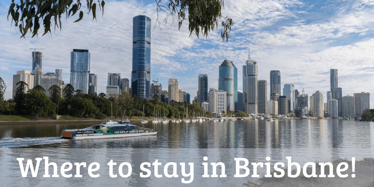 Where to stay in Brisbane: The Best Places to stay in Brisbane City